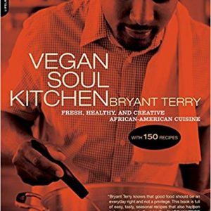 Vegan Soul Kitchen: Fresh, Healthy, and Creative African-American Cuisine Paperback – March 3, 2009